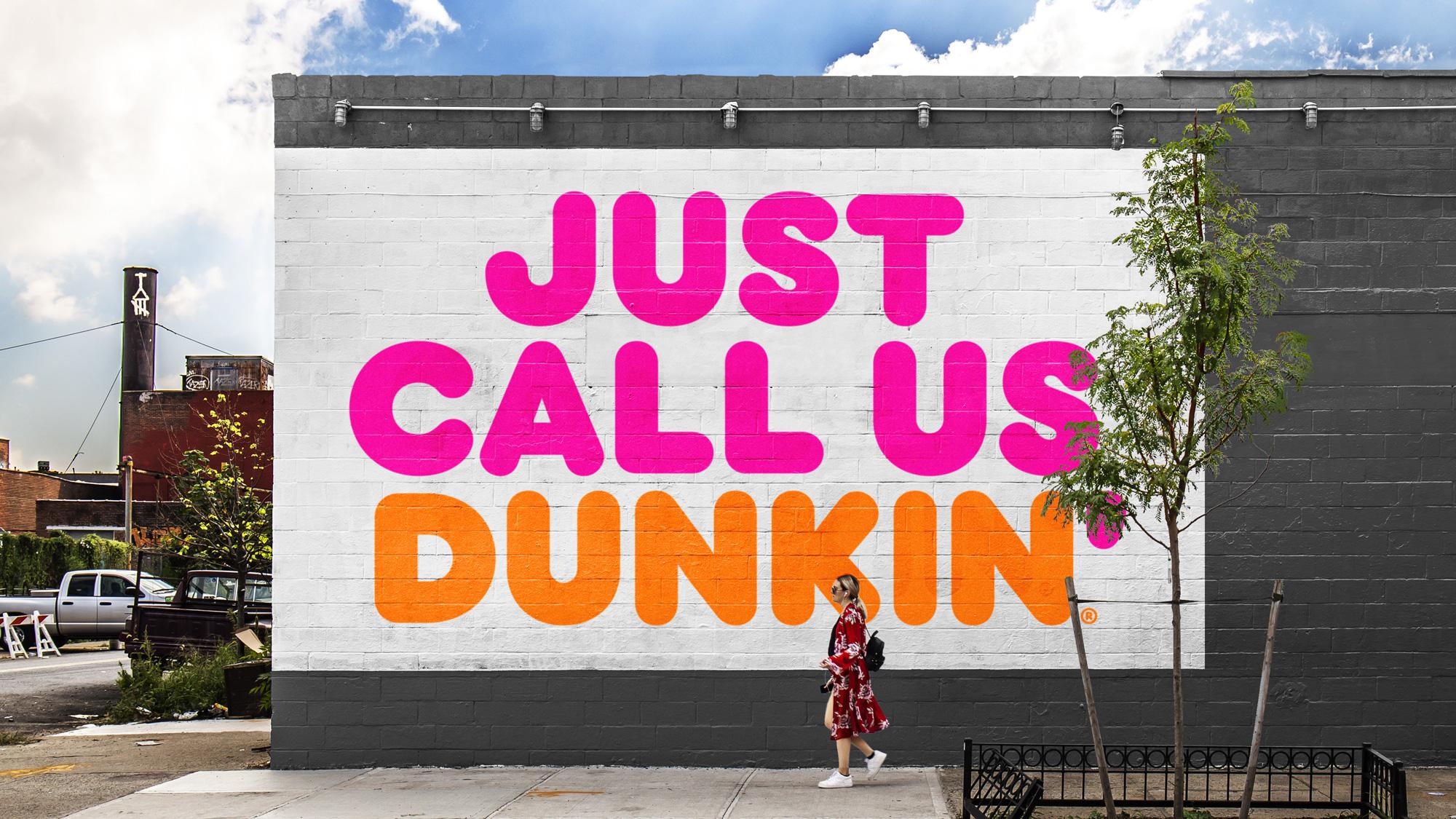 Dunkin', sorry I said DUNKIN'